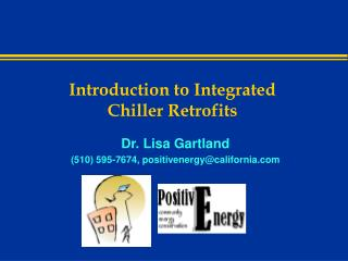 Introduction to Integrated  Chiller Retrofits