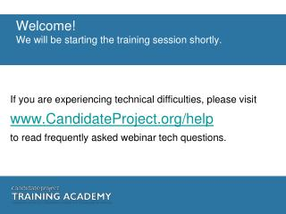 Welcome! We will be starting the training session shortly.
