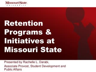 Retention Programs & Initiatives at Missouri State