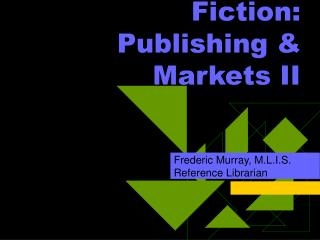 Fiction: Publishing & Markets II