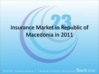 Insurance Market in Republic of Macedonia in 2011