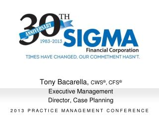 Tony Bacarella,  CWS ® , CFS ® Executive Management Director, Case Planning