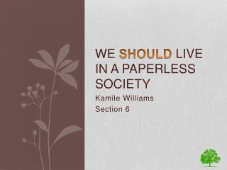We  SHOULD  live in a paperless society