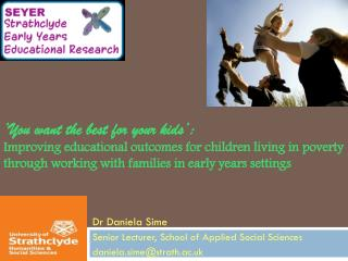 Dr Daniela  Sime Senior Lecturer, School of Applied Social Sciences d aniela.sime@strath.ac.uk