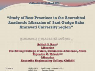 """Study of Best Practices in the Accredited Academic Libraries of   Sant Gadge  Baba Amravati University region"""