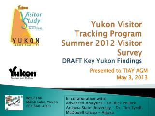 Yukon Visitor Tracking Program Summer 2012 Visitor Survey  DRAFT Key Yukon Findings
