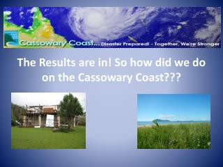 The Results are in! So how did we do on the Cassowary Coast???