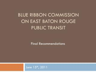 Blue ribbon commission on east baton rouge public transit