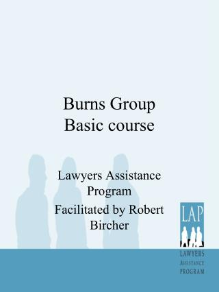 Burns Group Basic course