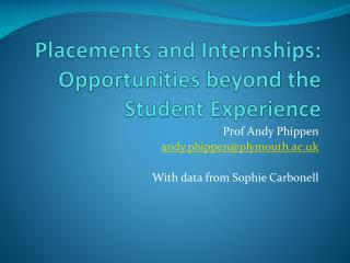 Placements and Internships: Opportunities beyond the Student  Experience