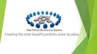 Creating the total benefit portfolio piece by piece
