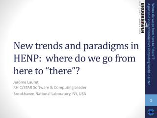 "New trends and paradigms in HENP:  where do we go from here to ""there""?"