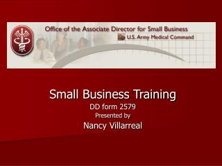 Small Business Training DD form 2579  Presented by Nancy Villarreal