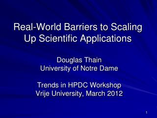 Real-World Barriers to Scaling Up Scientific Applications