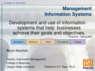 Development and use of information systems that help  businesses  achieve their goals and objectives.