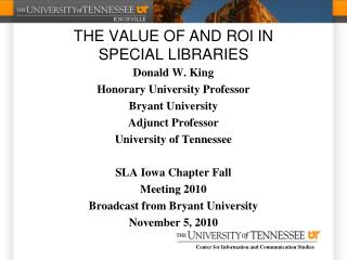 THE VALUE OF AND ROI IN  SPECIAL LIBRARIES