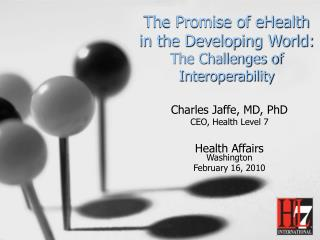 The Promise of eHealth in the Developing World: The Challenges of Interoperability