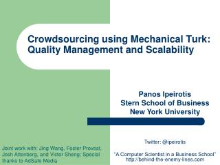 Crowdsourcing using Mechanical Turk:  Quality Management and Scalability