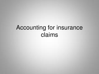 Accounting for insurance claims