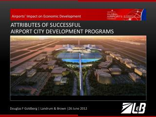 Attributes  of Successful  Airport  City Development Programs