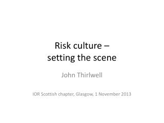 Risk culture – setting the scene