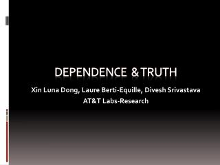 Dependence  & TRUTH