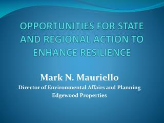 OPPORTUNITIES FOR STATE AND REGIONAL ACTION TO ENHANCE RESILIENCE