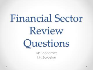 Financial Sector Review Questions