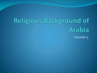 Religious Background of Arabia