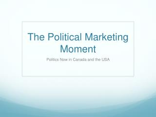 The Political Marketing Moment