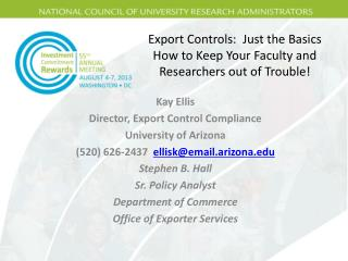Export Controls:  Just the Basics How to Keep Your Faculty and Researchers out of Trouble!