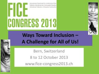 Ways Toward Inclusion – A Challenge for All of Us!