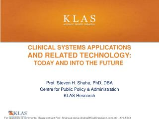 Clinical Systems Applications  and Related Technology:   Today and into the Future