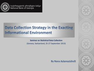 Data Collection Strategy in the Exacting Informational Environment