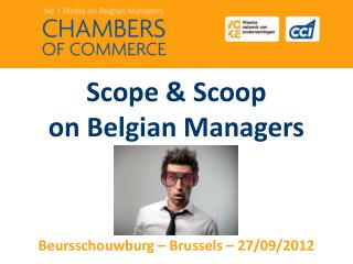 Scope & Scoop on Belgian Managers