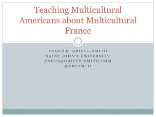 Teaching Multicultural Americans about Multicultural France
