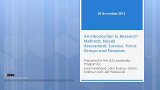 An Introduction to Research Methods: Needs Assessment, Surveys, Focus Groups and Personas