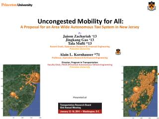 Uncongested Mobility for All:  A Proposal for an Area Wide Autonomous Taxi System in New Jersey By Jaison  Zachariah '13