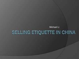 Selling  etiquette in china