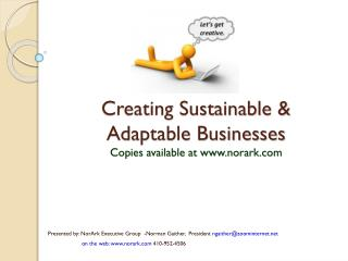 Creating Sustainable & Adaptable  Businesses Copies available at www.norark.com
