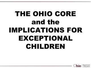 THE OHIO CORE and the  IMPLICATIONS FOR  EXCEPTIONAL CHILDREN