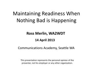 Maintaining Readiness When Nothing Bad is Happening