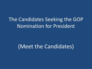 The Candidates Seeking the GOP Nomination for President