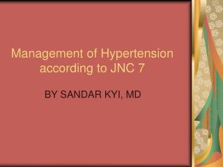 Management of Hypertension             according to JNC 7