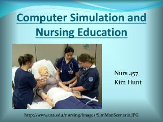 Computer Simulation and  Nursing Education