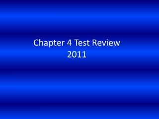Chapter 4 Test Review 2011