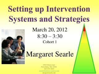 March 20, 2012 8:30 – 3:30 Cohort 1 Margaret Searle