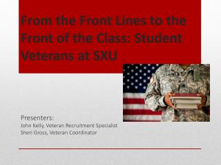 From the Front Lines to the  Front of the Class: Student Veterans at SXU