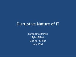 Disruptive Nature of IT
