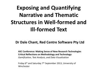 Exposing and Quantifying Narrative and Thematic Structures in Well-formed and Ill-formed  Text